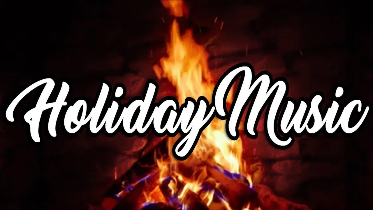 Christmas Music Holiday Songs 2018 Real Fireplace Burning