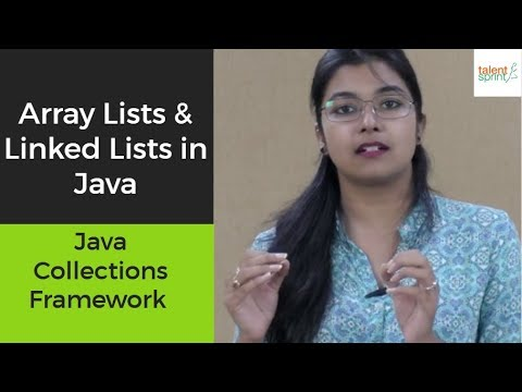 Array Lists & Linked Lists in Java | Java Collections Framework | TalentSprint