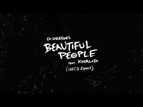 Ed Sheeran - Beautiful People (ft. Khalid) [NOTD Remix]
