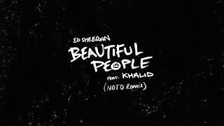 Ed Sheeran - Beautiful People (ft. Khalid) [NOTD Remix]