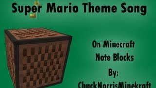 Super Mario Theme Song - Minecraft Note Blocks - ChuckNorrisMinekraft