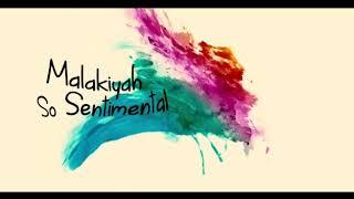 Malakiyah - so sentimental (official aminte lyrics video)