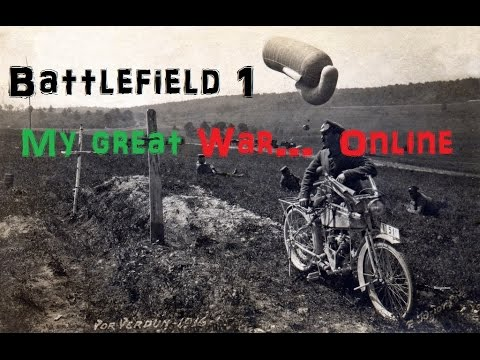 BattleField 1 | Medic On a Motorbike!! | My Great War... Onl