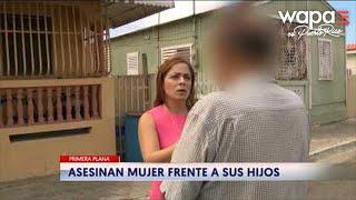 Hermanos presencian asesinato de su madre en Santa Isabel