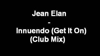 Jean Elan - Innuendo (Get It On) (Club Mix)