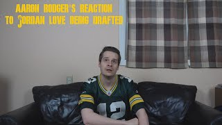Aaron Rodgers' Reaction to Jordan Love Being Drafted
