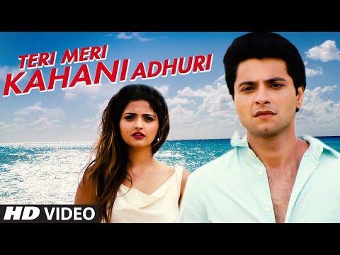 Teri Meri Kahani Adhuri Video Song | Aditya Salankar | Mishal Raheja,Shirin Kanchwala,Supriya Aiman