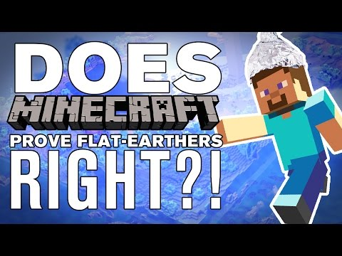The SCIENCE! - Does Minecraft prove Earth could be FLAT?