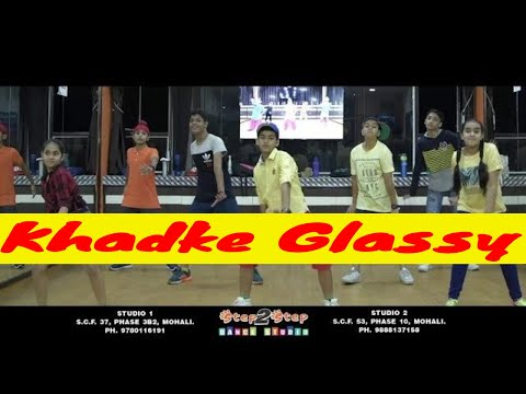 Khadke Glassy   Yo Yo Honey Singh   Dance Choreography   Step2Step Dance Studio