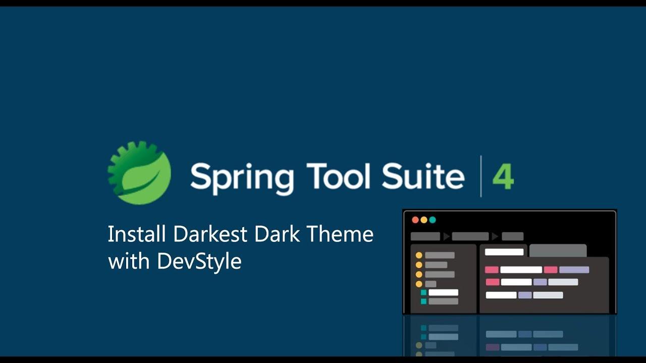 Getting Start Spring Tools(STS) 4 with Darkest Dark Theme DevStyle