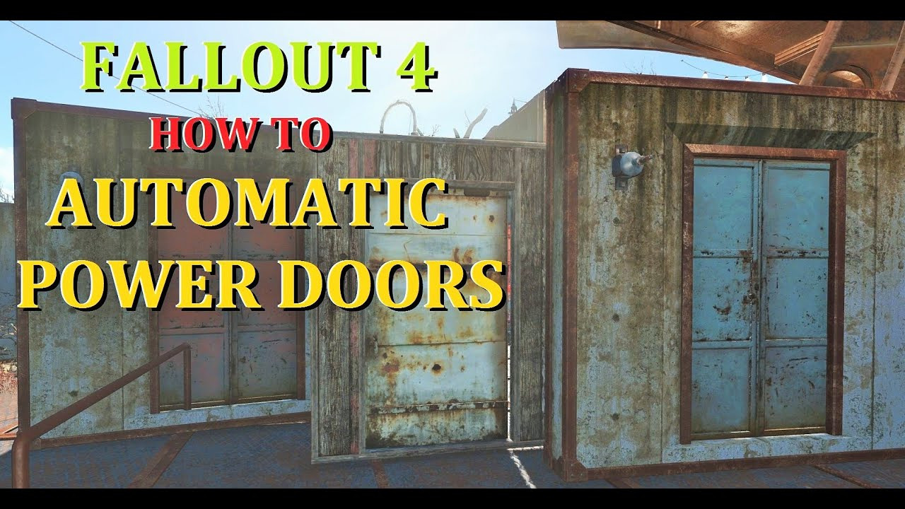 Automatic Powered Doors Fallout 4 How To & Automatic Powered Doors Fallout 4 How To - YouTube pezcame.com
