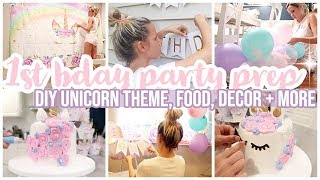 PARTY PREP WITH ME // FOOD + DECOR DIY UNICORN FIRST BIRTHDAY