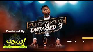 FUNNYBONE UNTAMED 3 - #GrownMan