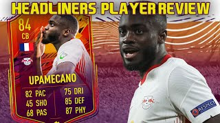 THE FRENCH WALL! 84 HEADLINERS UPAMECANO PLAYER REVIEW! FIFA 21 ULTIMATE TEAM