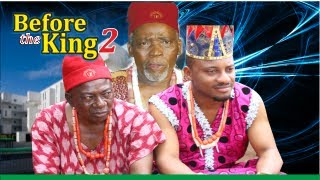 Before The King 2   -   Nigeria Nollywood Movie