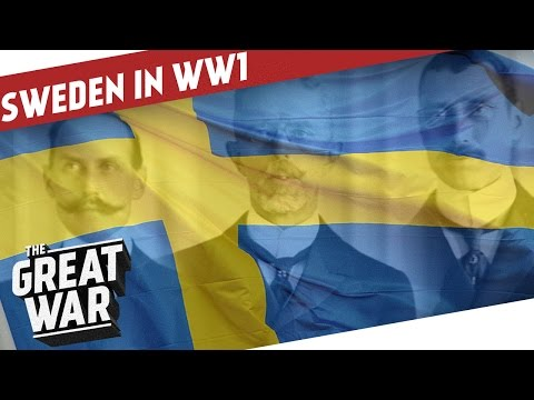 Sweden during World War 1 - Balancing Neutrality I THE GREAT
