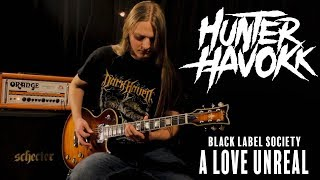 A Love Unreal - Black Label Society   Hunter Havokk Cover