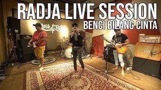 Benci Bilang Cinta - Live Session Radja  Taulany Music