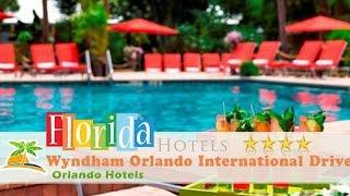 Wyndham Orlando International Drive - Orlando Hotels, Florida