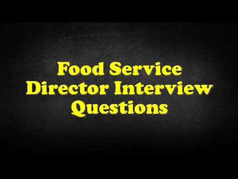 Food Service Director Interview Questions