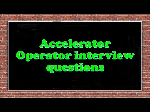 Accelerator Operator interview questions