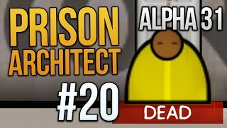 Let's Play Prison Architect - Part 20 - The Snitch ★ Prison Architect Gameplay (Alpha 31)