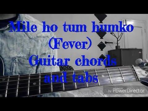 Mile ho tum humko guitar chords and tabs