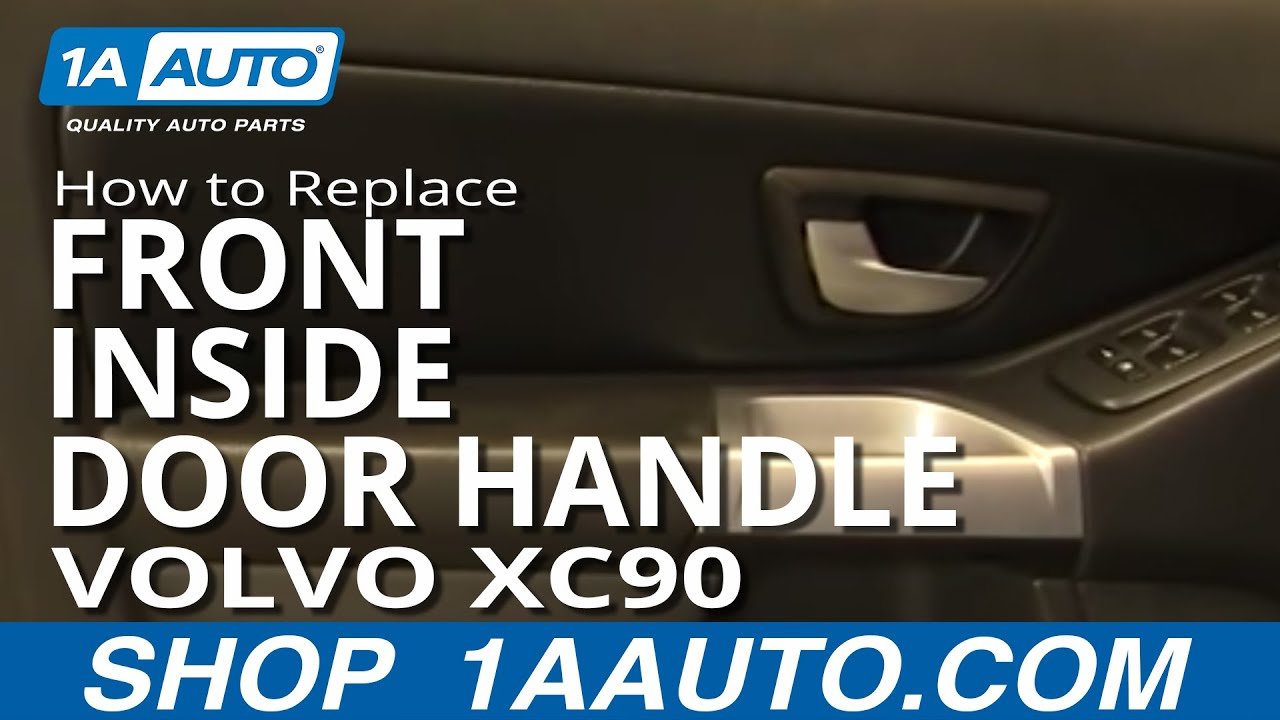 How To Install Replace Front Inside Door Handle Volvo Xc90
