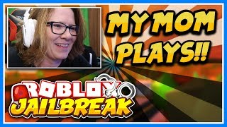 ROBLOX My Mother Plays Roblox Jailbreak!! 👩