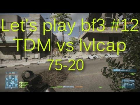 BF3: Let's play some battlefield #12 - tdm gulf of oman vs lvlcap RAW