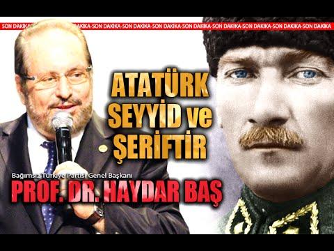 Atatürk Hz. Ali'nin Soyundan Gelmektedir (Haydar Baş)