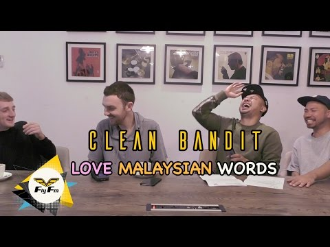 Clean Bandit Love Malaysian Words!