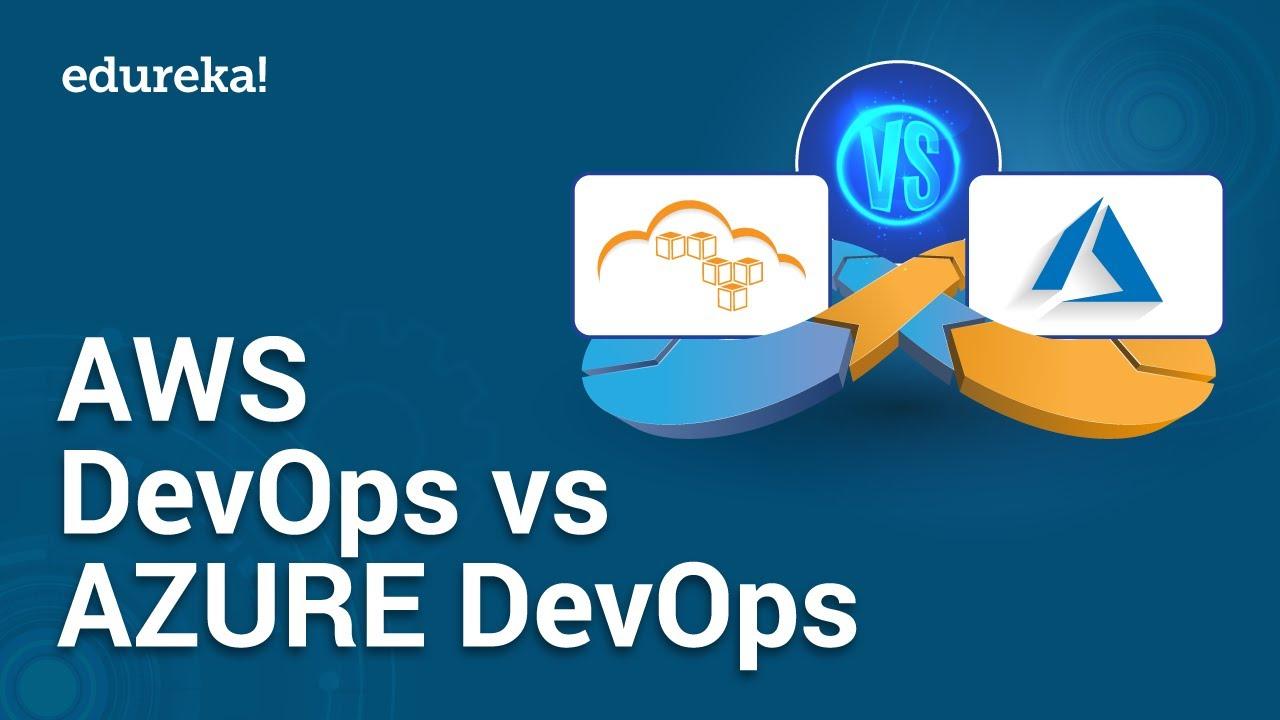 AWS DevOps vs Azure DevOps | Difference Between AWS Devops And Azure Devops