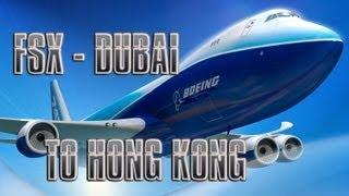 FSX - Dubai to Hong Kong