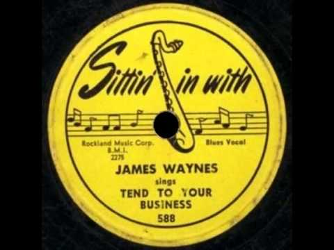James Wayne - Tend To Your Business