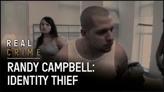 Randy Campbell: Identity Thief | Scammed | Real Crime