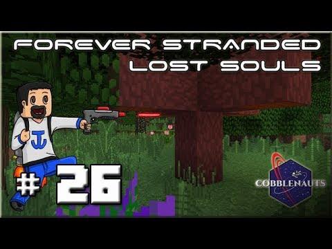 Forever Stranded Lost Souls - Ep 26 : Exploration !