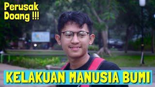 KELAKUAN MANUSIA BUMI ( Short Story in real Life ) Feat FIKRI FADLU