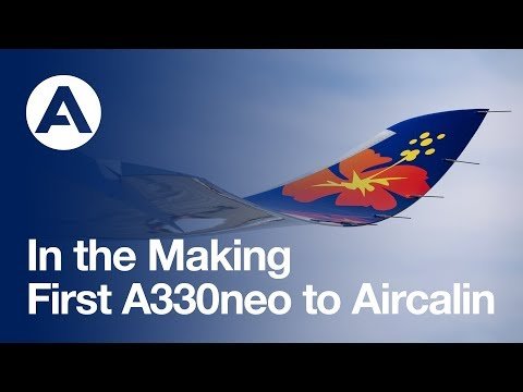 In the Making: First #A330neo to Aircalin