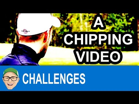 A Chipping Video