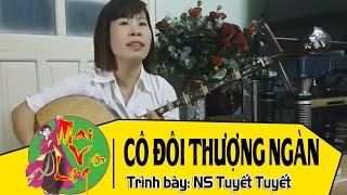 Cô Đôi Thượng Ngàn - NS Tuyết Tuyết | Hát Chầu Văn 2016