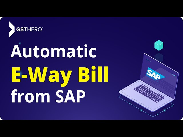 Automatic E-WAY BILL FROM SAP - GSTHero.com