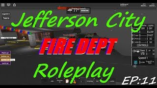 ★Jefferson city fire dept Roleplay (ROBLOX) JCFD EP:11★