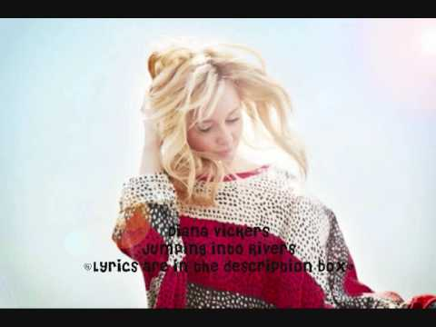 Diana Vickers-Jumping into Rivers(with Lyrics)