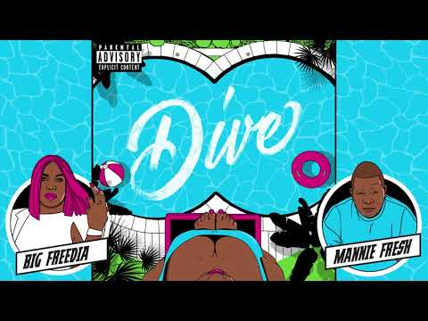 """Dive"" by Big Freedia x Mannie Fresh"