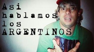 Asi hablamos los ARGENTINOS!!!! #1 - (Diccionario argento para extranjeros)