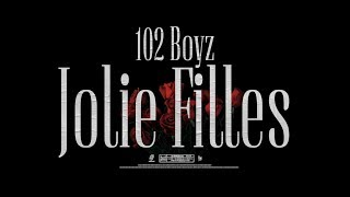 102 BOYZ FEAT. SBOY - JOLIE FILLES (prod. By THEHASHCLIQUE) Official Video