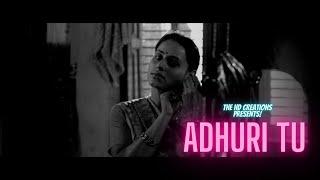 ADHURI TU   MUSIC VIDEO   MUKKABAAZ FILM   ANURAG KASHYAP   DEEPAK THAKUR   THE HD CREATIONS