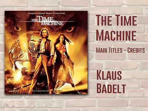The time machine - Main Title-Credits - Klaus Badelt