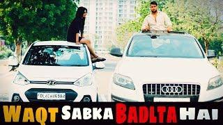 Waqt Sabka Badalta Hai | गरीब Boyfriend अमीर Girlfriend | Thukra Ke Mera Pyar| Himanshu Darolia